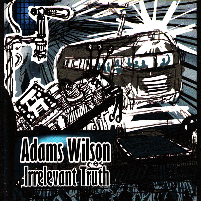 adams wilson: irrelevant truth